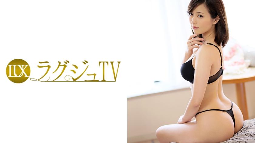 【ラグジュTV】ラグジュTV 020 伊藤愛 26歳 元化粧品販売員