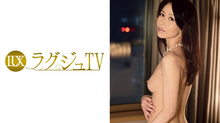 【ラグジュTV】ラグジュTV 022 井上綾子 38歳 社長夫人
