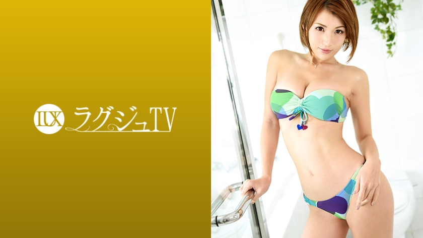 259LUXU-913 ラグジュTV 893 藤本南 28歳 ジュエリー店経営